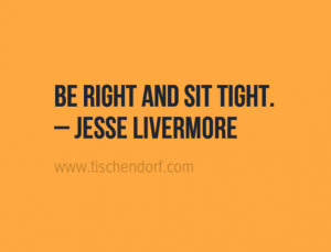 jesse-livermore-be-right-and-sit-tight